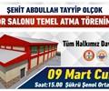 Şehit Abdullah Tayyip OLÇOK Spor Salonu Temel Atma Töreni