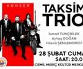 MÜZİK ETKİNLİKLERİ : Taksim Trio Konseri